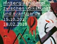 Hinterglasmalerei zwischen Volkskunst und Avantgarde