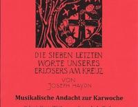 Die sieben letzten Worte unseres Erlösers am Kreuz von Joseph Haydn