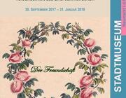 """""""Der Freundschaft"""" – Poesiealben und andere Zeugnisse innigster Verbundenheit aus zwei Jahrhunderten"""