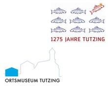 1275 JAHRE ERSTNENNUNG  - AUSSTELLUNG im Ortsmuseum Tutzing