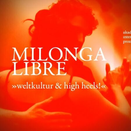 Milonga Libre — Weltkultur & High Heels.