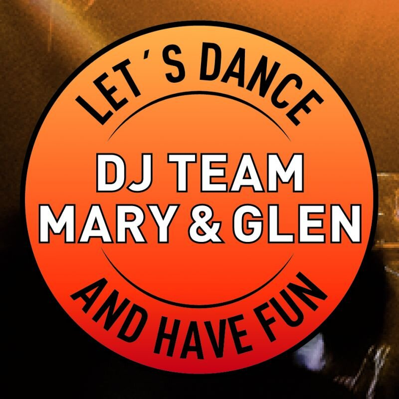 Let´s Dance and have fun mit dem DJ-Team Mary & Glen