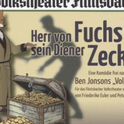 """Volkstheater Flintsbach """"Herr von Fuchs und sein Diener Zeck"""""""