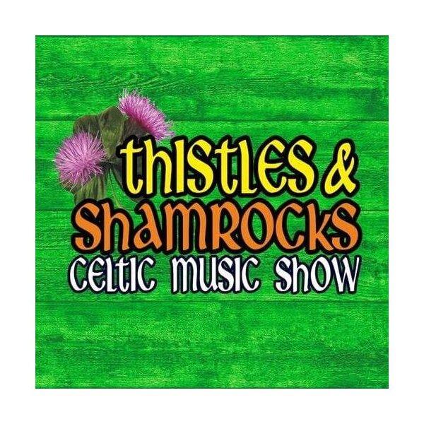 Thistles & Shamrocks Celtic Music Show