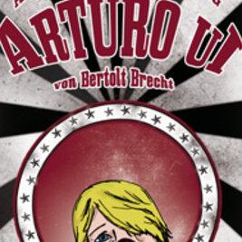 DER AUFHALTSAME AUFSTIEG DES ARTURO UI – PREMIERE
