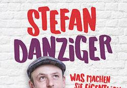Stefan Danziger - Was machen Sie eigentlich tagsüber