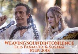 WeavingSoundintoSilence Luis Paniagua & Suyana Tour 2018
