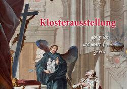 Klosterausstellung zum Einblick ins Klosterleben und dessen Geschichte