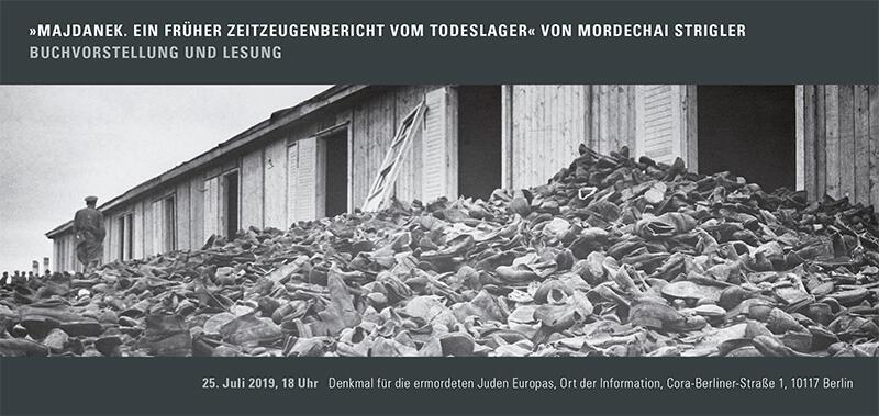 Mordechai Strigler: Majdanek. Ein früherer Zeitzeugenbericht vom Todeslager