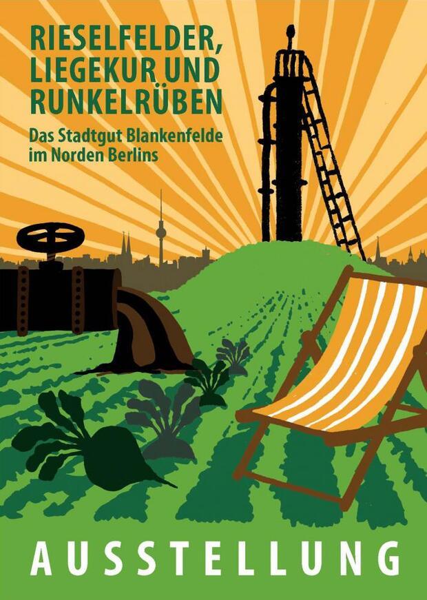 Rieselfelder, Liegekur und Runkelrüben. Das Stadtgut Blankenfelde im Norden Berlins