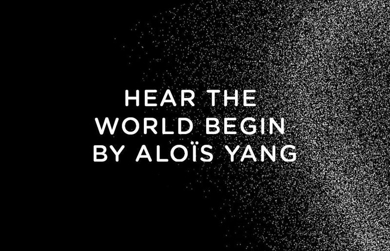 """Hear the World Begin"" by Alois Yang"