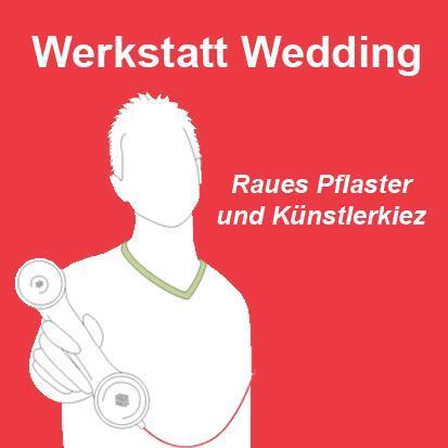 Werkstatt Wedding. Hörspaziergang durch die Bilder einer Stadt