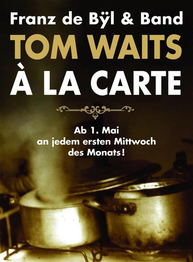 Tom Waits à la carte: Franz de Byl + Band