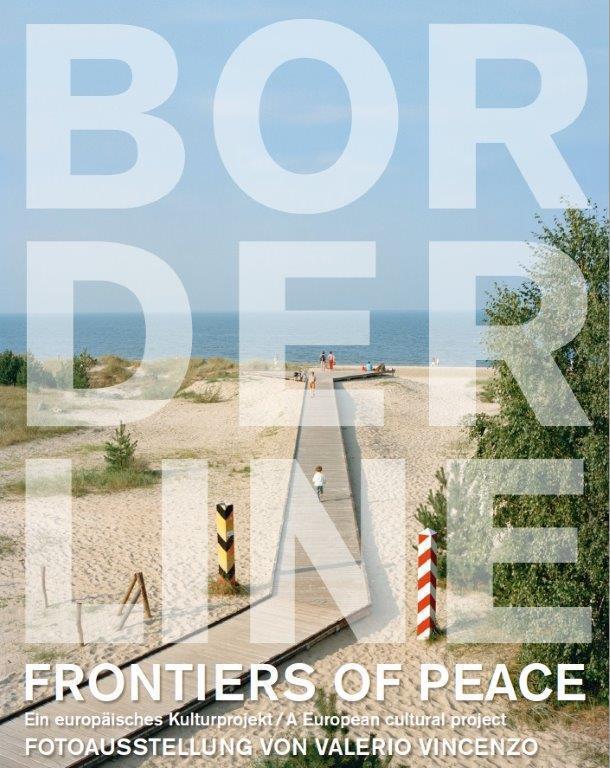 Borderline – Frontiers of Peace – Grenzlinien als Zeugen des Friedens